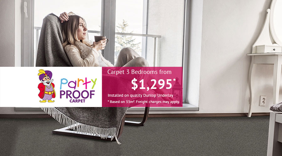 Party Proof - Carpet 3 Bedrooms from just $1,295 fully installed on quality Dunlop Underlay. Based on 33m2. Freight charges may apply